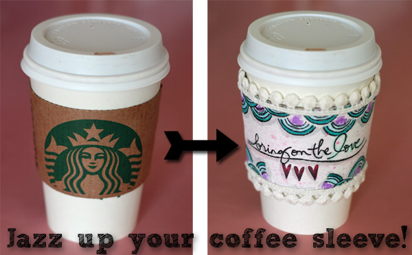 Jazz up your coffee sleeve!
