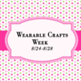 Wearable Crafts Week with Jen