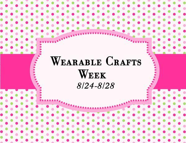 Wearable crafts week